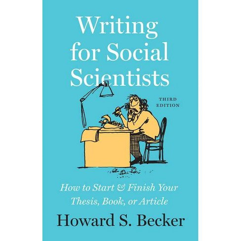 Writing for Social Scientists - (Chicago Guides to Writing, Editing, and Publishing) 3 Edition - image 1 of 1
