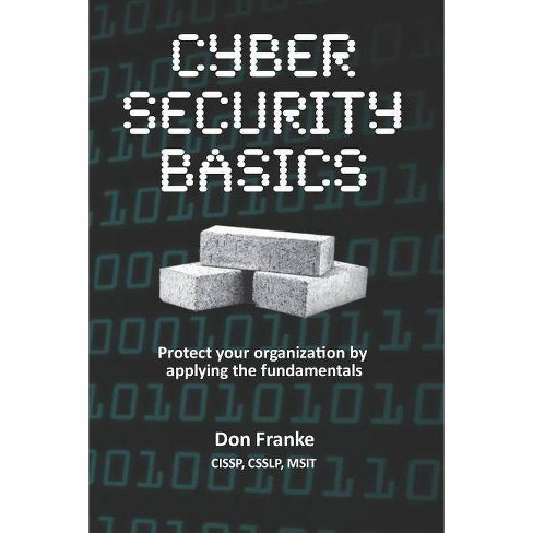 Cyber Security Basics - by Don Franke (Paperback)