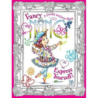 Fancy Nancy: Express Yourself! - (Fancy Nancy (Promotional Items)) by  Jane O'Connor (Paperback)
