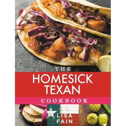 The Homesick Texan Cookbook - by  Lisa Fain (Hardcover) - image 1 of 1