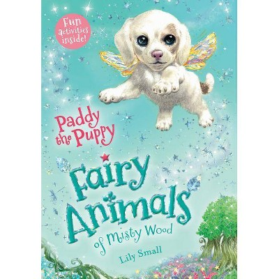 Paddy the Puppy (Fairy Animals of Misty Wood) (Paperback) by Lily Small