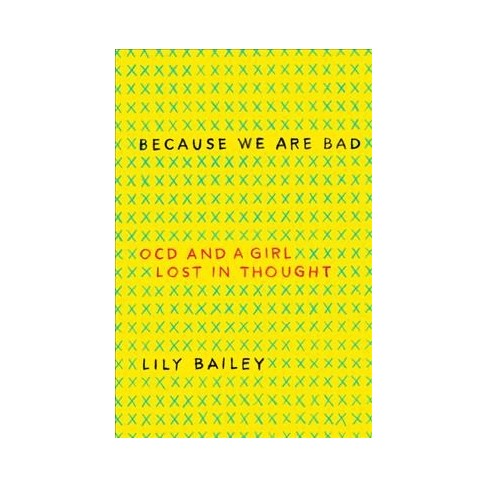 Because We Are Bad Ocd And A Girl Lost In Thought By Lily Bailey