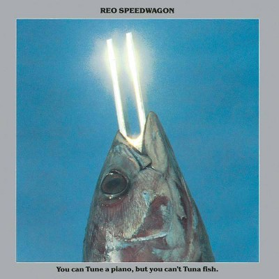 REO Speedwagon - You Can Tune a Piano, But You Can't Tuna Fish (CD)
