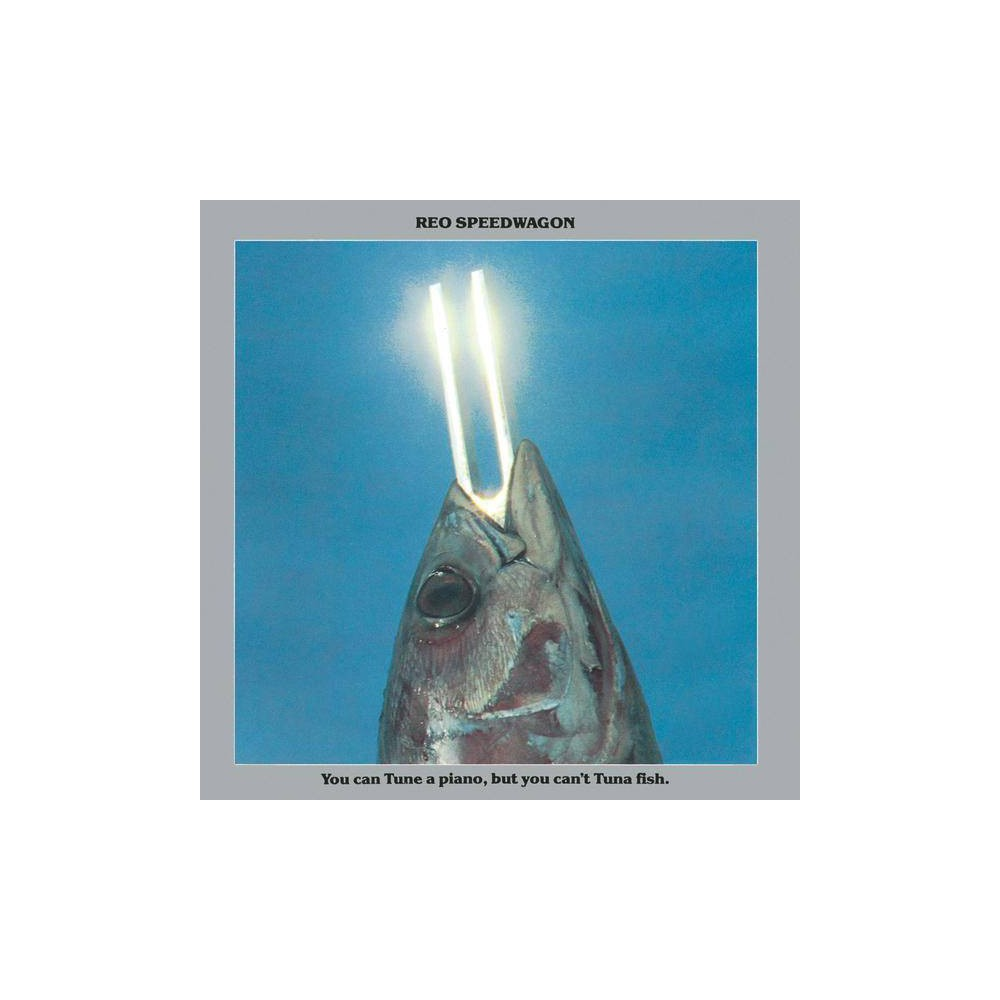 REO Speedwagon - You Can Tune a Piano But You Cant Tuna Fish (CD)