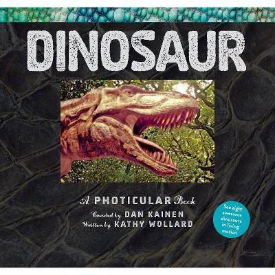 Dinosaur : A Photicular Book -  (Photicular) by Dan Kainen & Kathy Wollard (Hardcover)