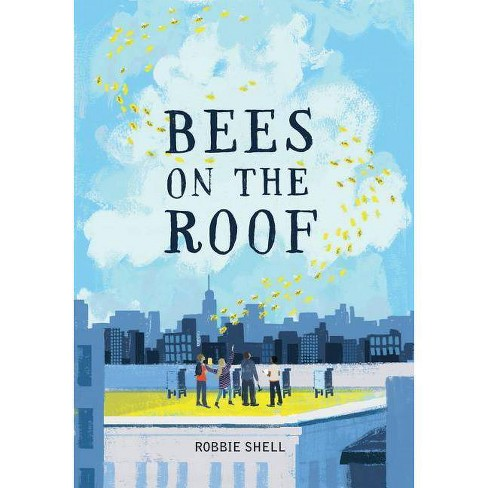 Bees on the Roof - 2 Edition by  Robbie Shell (Paperback) - image 1 of 1