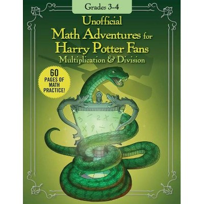 Unofficial Math Adventures for Harry Potter Fans: Multiplication & Division - (Paperback)