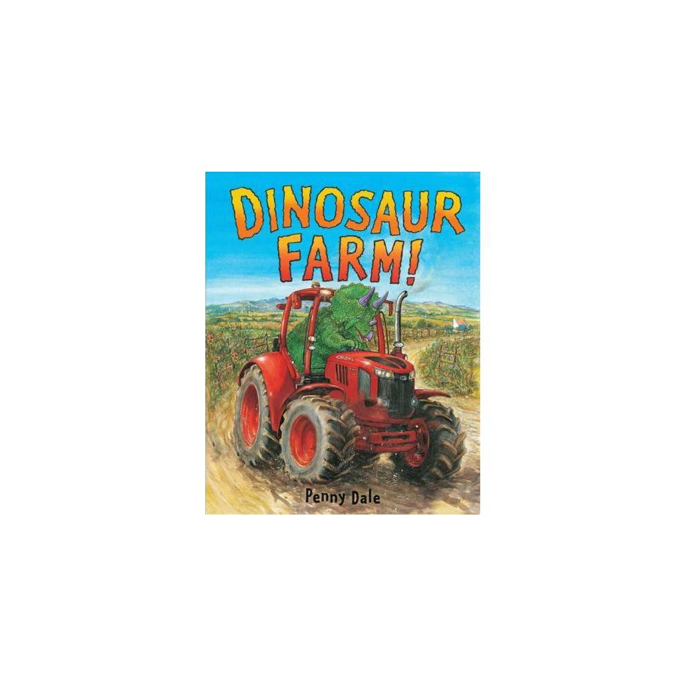 Dinosaur Farm! - by Penny Dale (School And Library)