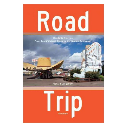 Road Trip : Roadside America, from Custard's Last Stand to the Wigwam Restaurant -  (Paperback) - image 1 of 1