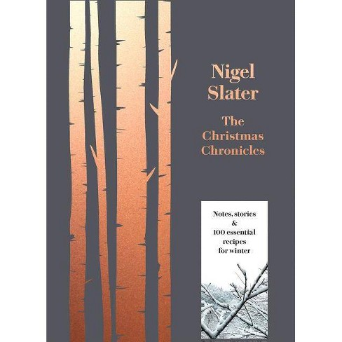 The Christmas Chronicles - by  Nigel Slater (Hardcover) - image 1 of 1