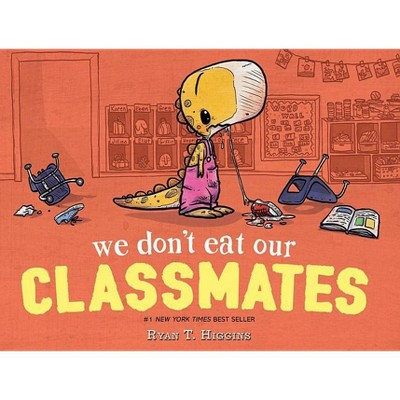 We Don't Eat Our Classmates -  by Ryan T. Higgins (School And Library) (Hardcover)