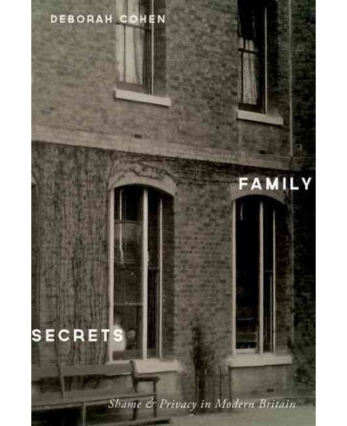 Family Secrets : Shame and Privacy in Modern Britain (Reprint) (Paperback) (Deborah Cohen) - image 1 of 1