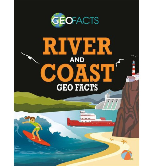 River and Coast Geo Facts -  (Geo Facts) by Izzi Howell (Paperback) - image 1 of 1