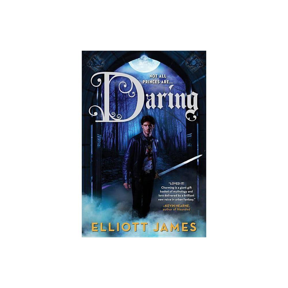 Daring Pax Arcana By Elliott James Paperback
