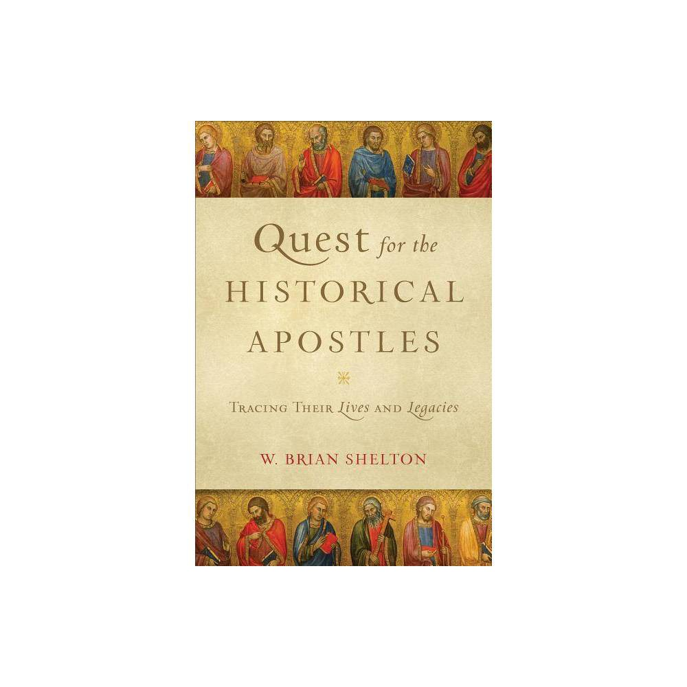 Quest For The Historical Apostles By W Brian Shelton Paperback
