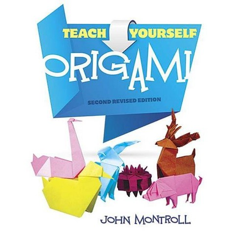 Teach Yourself Origami - (Dover Origami Papercraft) 2nd Edition by  John Montroll (Paperback) - image 1 of 1