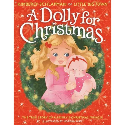 A Dolly for Christmas - by Kimberly Schlapman (Hardcover)