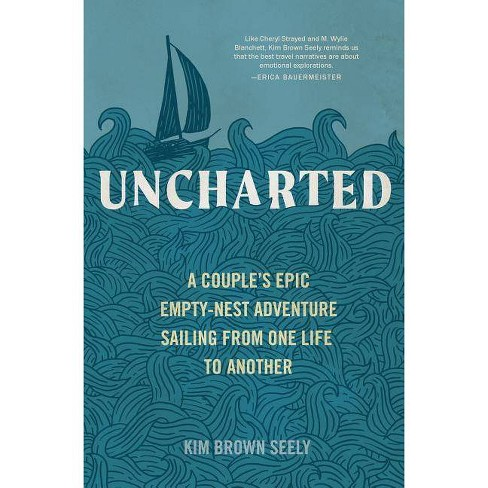 Uncharted - by  Kim Brown Seely (Hardcover) - image 1 of 1