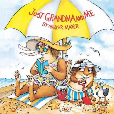 Just Grandma and Me (Little Critter)- (Mercer Mayer's Little Critter (Paperback))by Mercer Mayer