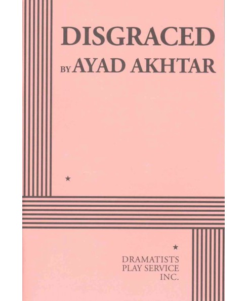 Disgraced (Paperback) (Ayad Akhtar) - image 1 of 1