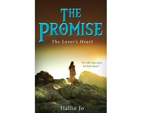 Promise : The Lover's Heart (Paperback) (Hallie Jo) - image 1 of 1