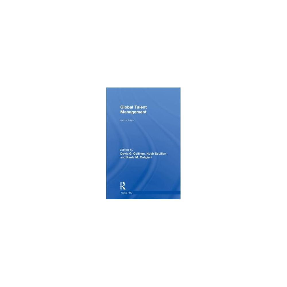 Global Talent Management - 2 (Routledge Global Human Resource Management) (Hardcover)
