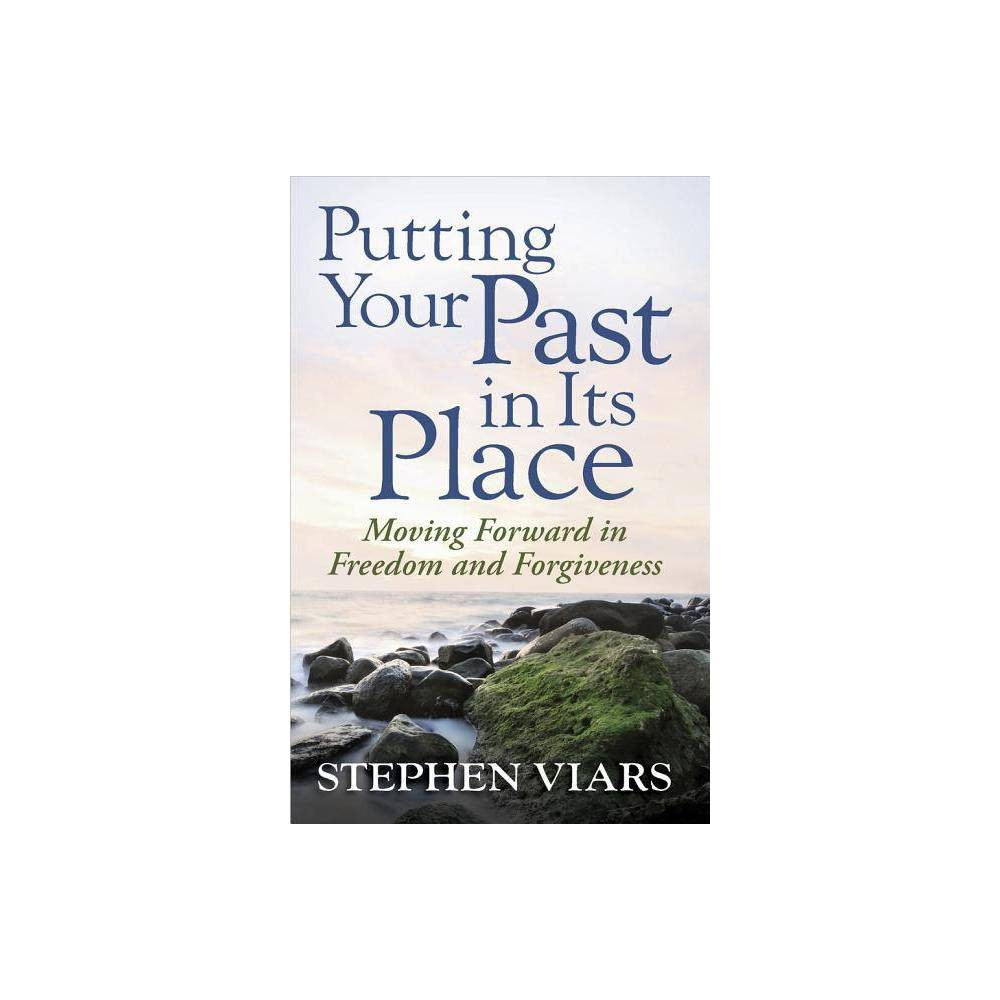 Putting Your Past In Its Place By Stephen Viars Paperback