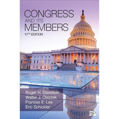 Congress and Its Members - 17th Edition by  Roger H Davidson & Walter J Oleszek & Frances E Lee & Eric Schickler (Paperback)