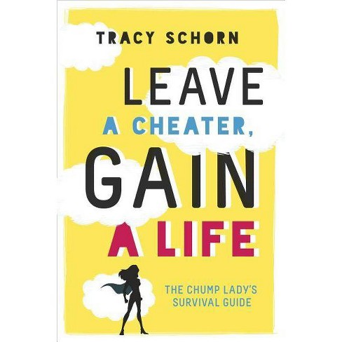 Leave a Cheater, Gain a Life - by  Tracy Schorn (Paperback) - image 1 of 1