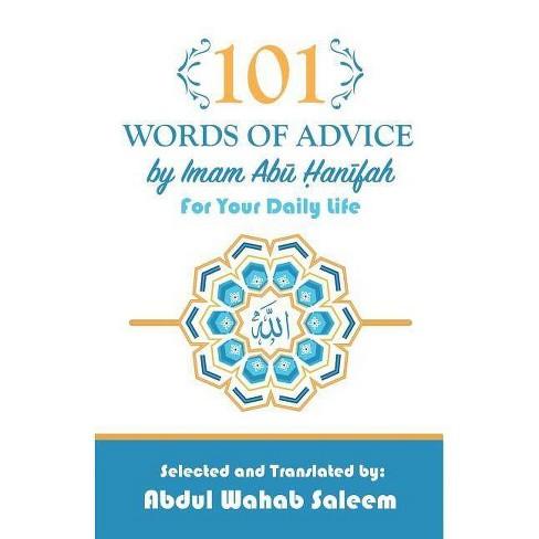 101 Words of Advice by Imam Abu Hanifah - by Imam Abu Hanifah & Abdul Wahab  Saleem (Paperback)