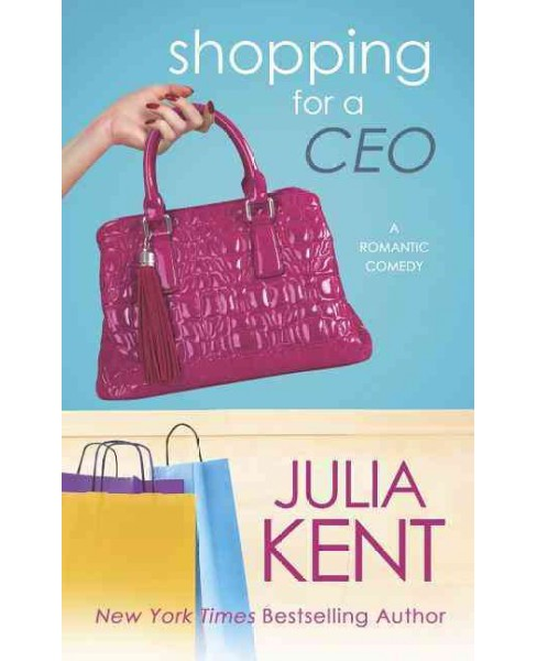 Shopping for a CEO (Paperback) (Julia Kent) - image 1 of 1