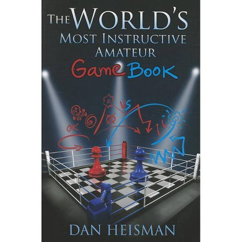 The World's Most Instructive Amateur Game Book - by  Dan Heisman (Paperback) - image 1 of 1