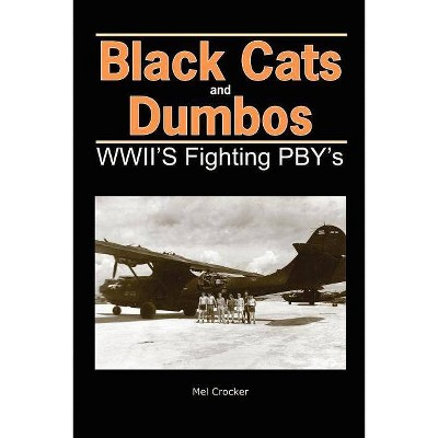 Black Cats and Dumbos - 2nd Edition by  Mel Crocker (Paperback)