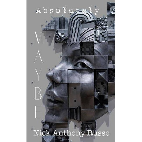 Absolutely Maybe - by  Nick Anthony Russo (Paperback) - image 1 of 1