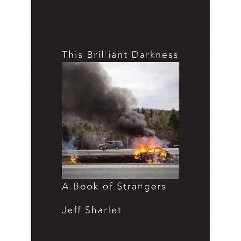 This Brilliant Darkness - by  Jeff Sharlet (Hardcover) - image 1 of 1