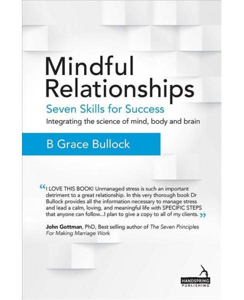 Mindful Relationships : Seven Skills for Success - Integrating the Science of Mind, Body and Brain - image 1 of 1