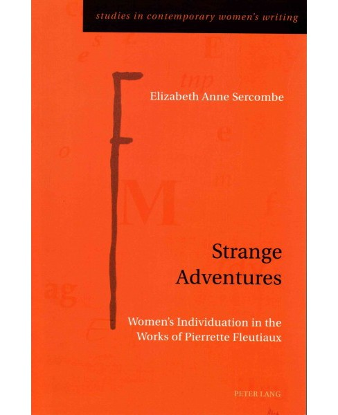 Strange Adventures : Women's Individuation in the Works of Pierrette Fleutiaux (Paperback) - image 1 of 1