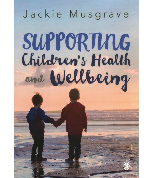 Supporting Children's Health and Wellbeing -  by Jackie Musgrave (Paperback) - image 1 of 1