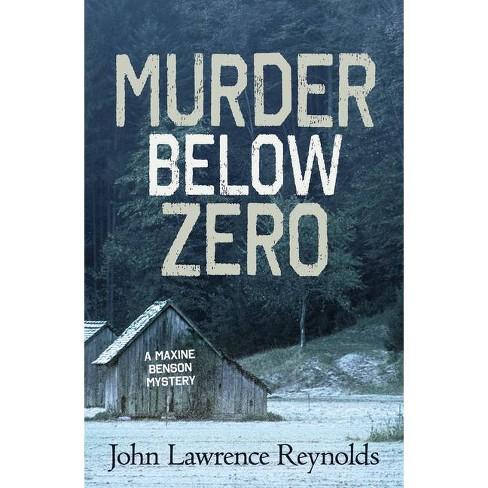 Murder Below Zero - (Maxine Benson Mystery) by  John Lawrence Reynolds (Paperback) - image 1 of 1