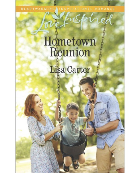 Hometown Reunion -  (Love Inspired) by Lisa Carter (Paperback) - image 1 of 1