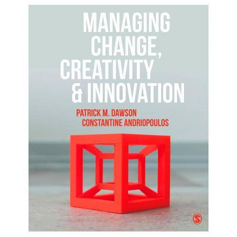 Managing Change, Creativity and Innovation - 3 Edition by  Patrick Dawson & Costas Andriopoulos - image 1 of 1