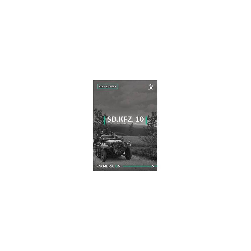 Sd.Kfz. 10 Leichter Zugkraftwagen 1t - (Camera on) by Alan Ranger (Paperback)