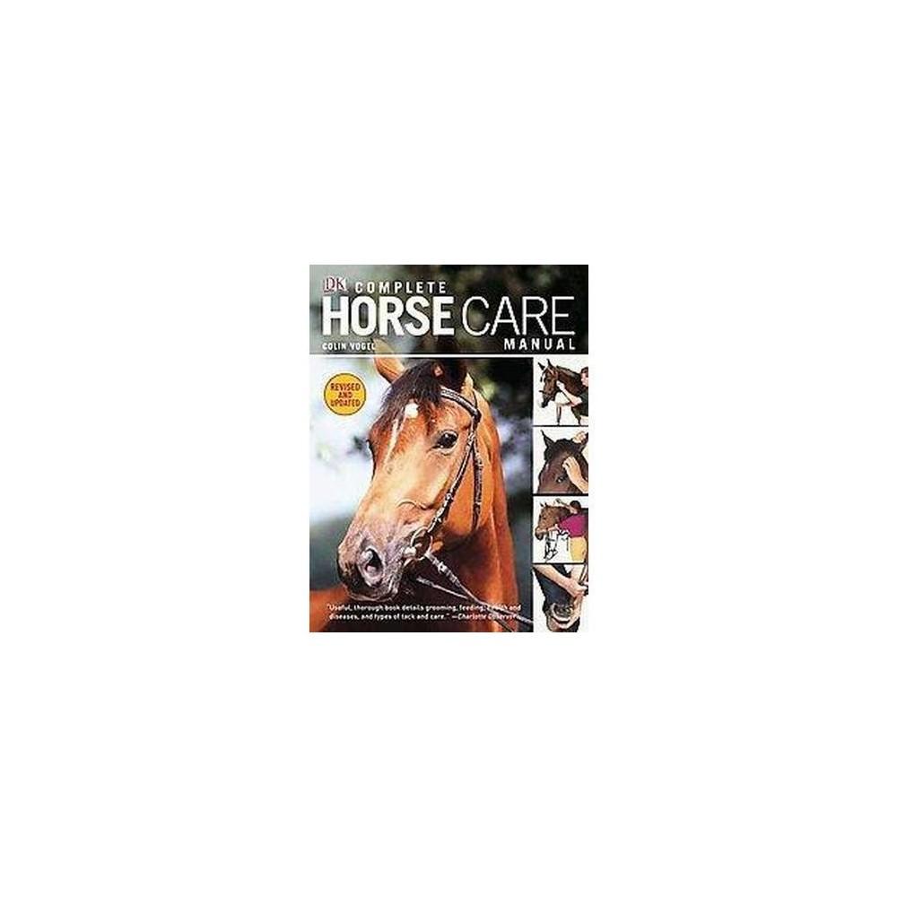 Complete Horse Care Manual (Revised / Updated) (Hardcover) (Colin Vogel)