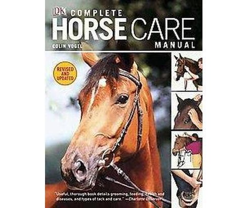 Complete Horse Care Manual (Revised / Updated) (Hardcover) (Colin Vogel) - image 1 of 1