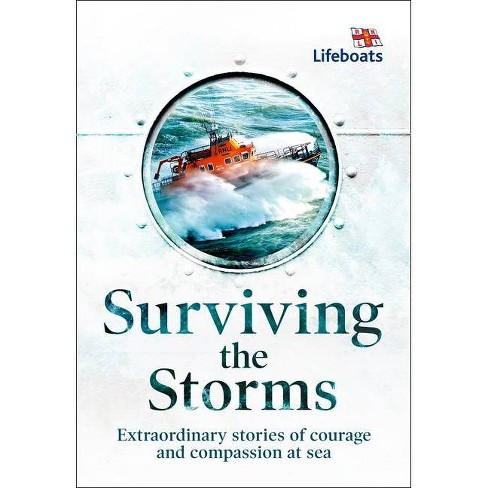 Surviving the Storms: Extraordinary Stories of Courage and Compassion at Sea - (Hardcover) - image 1 of 1
