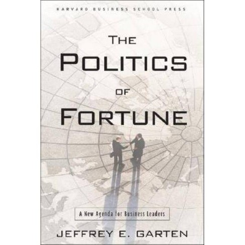 The Politics of Fortune - by  Jeffrey E Garten (Hardcover) - image 1 of 1