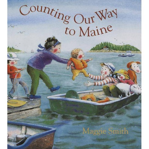 Counting Our Way to Maine - by  Maggie Smith (Hardcover) - image 1 of 1