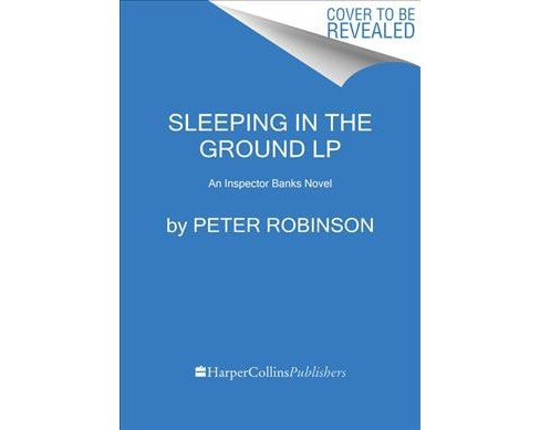 Sleeping in the Ground -  (Inspector Banks) by Peter Robinson (Paperback) - image 1 of 1