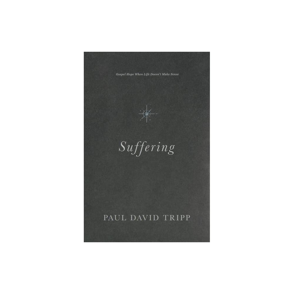 Suffering By Paul David Tripp Hardcover