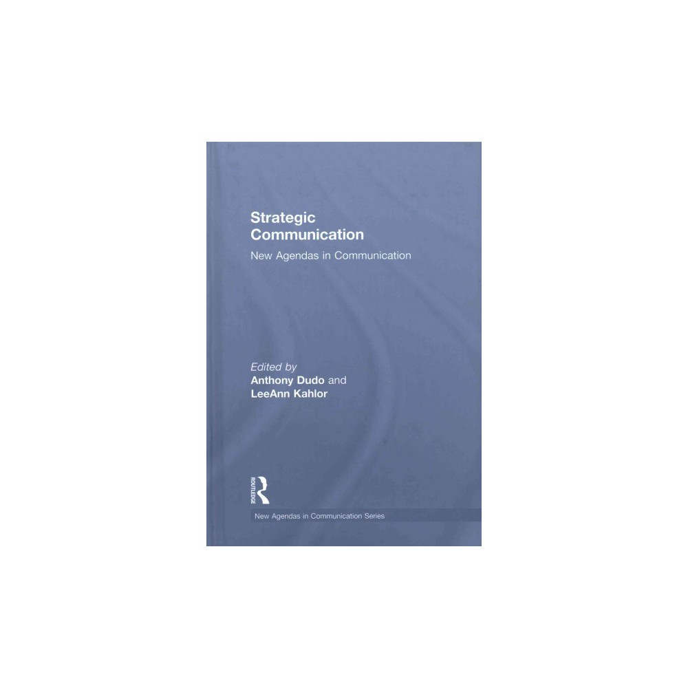 Strategic Communication : New Agendas in Communication (Hardcover)